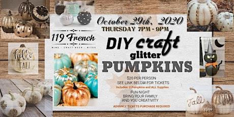DIY - Craft Glitter Pumpkin at 119 French tickets