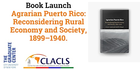 Agrarian Puerto Rico: Reconsidering Rural Economy and Society, 1899–1940. tickets