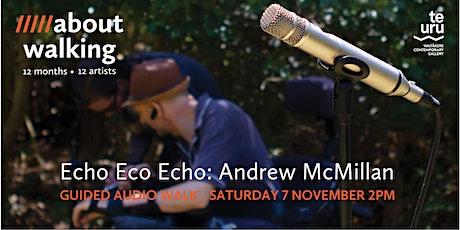 Echo Eco Echo, Andrew McMillan tickets