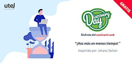 """Seminario Web """"¡Haz más en menos tiempo!"""" boletos"""