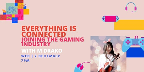 DIALOGUE: Everything is Connected - Joining the Gaming Industry tickets