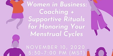 Women in Business: Coaching + Honoring Your Menstrual Cycles tickets