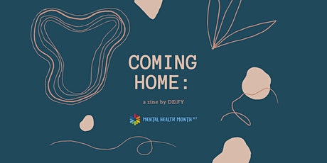 Coming Home Zine Pre-Launch: presented by DEiFY tickets