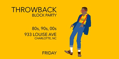 Throwback Fridays BLOCK PARTY tickets