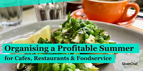 Organising a Profitable Summer for Cafes, Restaurants & Foodservice tickets