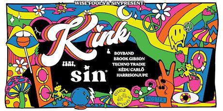 Sin & Wise Fools Presents - KINK tickets