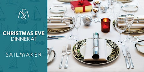 Christmas Eve Dinner and Drinks at Sailmaker Restaurant (5.30pm- 7.30pm) tickets