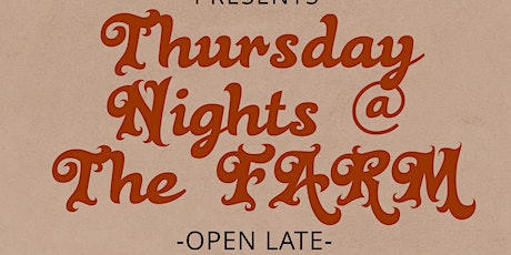 Thursday Nights @ The FARM tickets