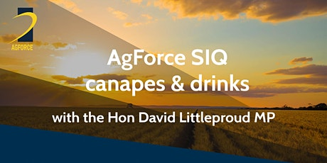 AgForce SIQ Canapes and Drinks with the Hon David Littleproud MP tickets