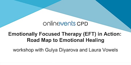 Emotionally Focused Therapy in Action: Road Map to Emotional Healing Part 1 tickets