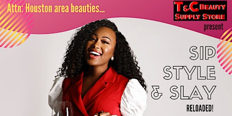 Sip & Slay Reload ! Wine & Small Bites : Women's Hair & Skin Care event tickets