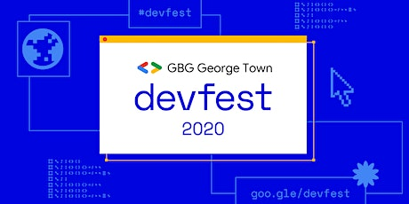 DevFest 2020 x GBG George Town (Online Streaming) tickets