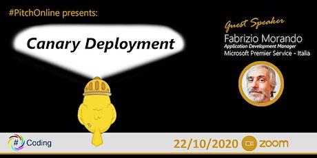 Canary Deployment biglietti