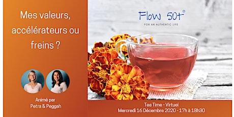Tea Time - Mes valeurs, accélérateurs ou freins ? billets