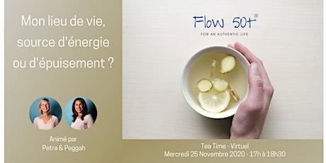 Tea Time  - Mon lieu de vie, source d'énergie ou d'épuisement ? billets