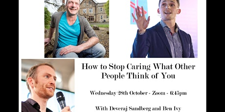 How To Stop Caring About What People Think of You - 3 Speakers tickets