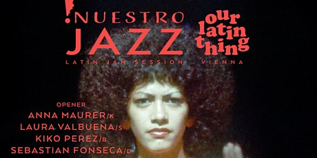 'Nuestro Jazz' - Latin Jam Session + 'Our Latin Thing' DJ Session' Tickets