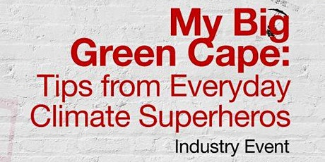 My Big Green Cape: Tips from Everyday Climate Superheroes tickets
