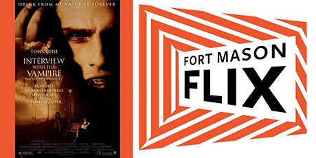 FORT MASON FLIX: Interview with the Vampire tickets