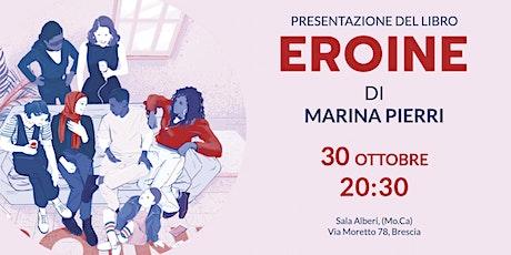 Presentazione di Eroine di Marina Pierri biglietti