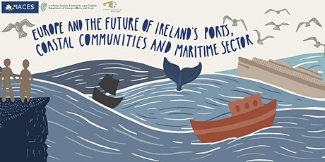Europe and the Future of Ireland's Ports, Coasts and Maritime Sector tickets
