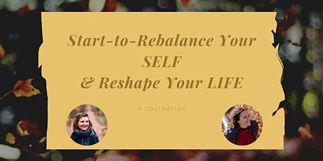 Herfst Kick-off to 2021: Start-to Rebalance your SELF & Reshape your LIFE. tickets