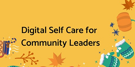 Digital Self-Care for Community Leaders tickets