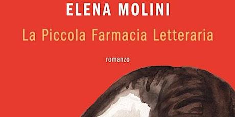 """Incontro con l'autore: Elena Molini """"La piccola farmacia letteraria"""" biglietti"""