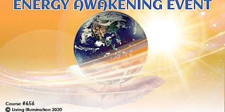 Energy Awakening (#656)- Free Event, Online! tickets
