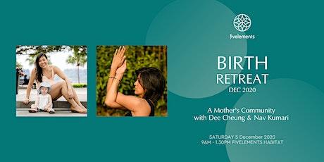 Birth Retreat Dec 2020 - A mother's community - Dee Cheung & Nav Kumari