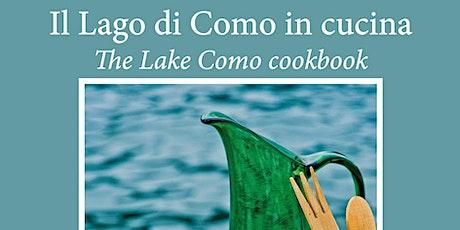 """Incontro con gli autori: """"le ricette del lago di Como"""" biglietti"""