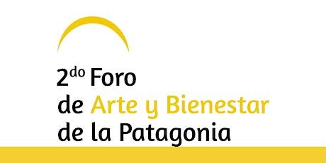 Foro de Arte y Bienestar de la Patagonia 2020 entradas