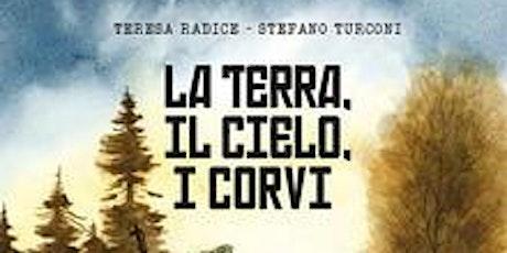 """Incontro con gli autori: Teresa Radice e Stefano Turconi """"La terra, il ciel tickets"""