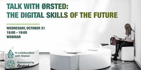 Talk with Ørsted: The Digital Skills of the Future tickets