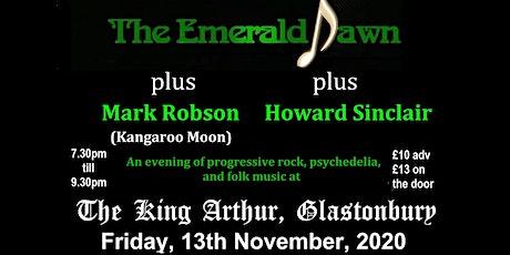 The Emerald Dawn/Mark Robson/Howard Sinclair at The King Arthur tickets
