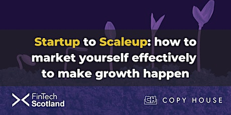 Startup to Scaleup:How to market yourself effectively to make growth happen tickets