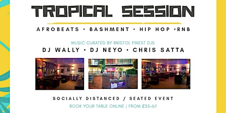 TROPICAL SESSION - 6th NOVEMBER tickets