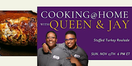 "Cooking with Queen & Jay ""Stuffed Turkey Roulade "" tickets"