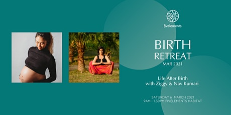 Birth Retreat Mar 2021 - New Life After Birth by Ziggy & Nav Kumari tickets