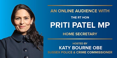 An Online Audience with the Rt Hon Priti Patel MP