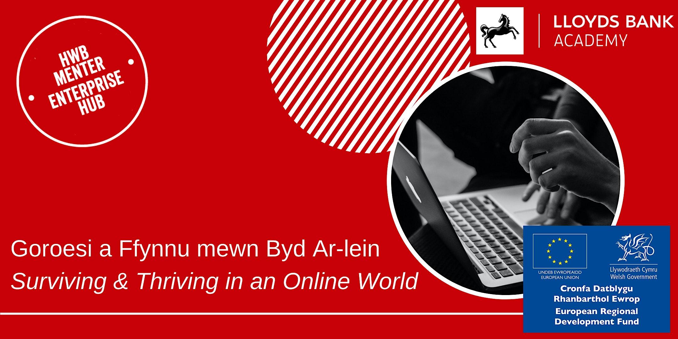 Goroesi a Ffynnu mewn Byd Ar-lein / Surviving & Thriving in an Online World