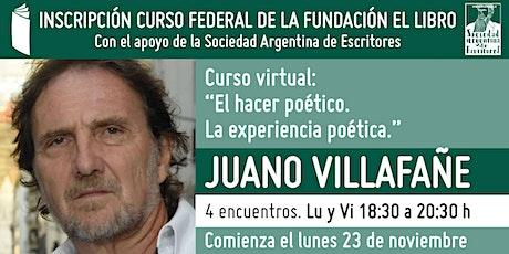 """Curso virtual: """"El hacer poético."""", a cargo de  Juano Villafañe entradas"""