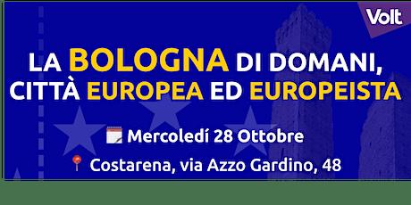 La Bologna di Domani: Città Europea & Europeista biglietti