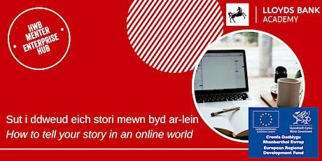 Dweud eich stori mewn byd ar-lein / Telling your story in an online world tickets
