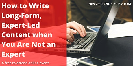 How to Write Long-Form, Expert-Led Content when You Are Not an Expert
