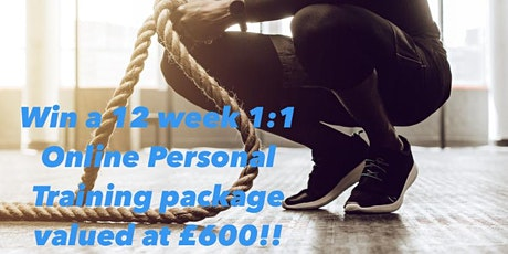 Win a 12 week 1:1 Online Personal Training  package valued at £600!! tickets