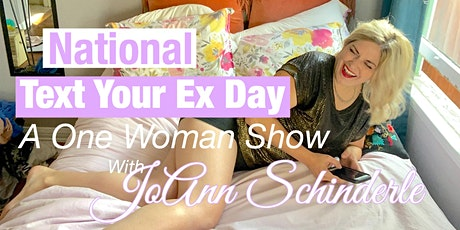 National Text Your Ex Day - A Virtual One Woman Show tickets