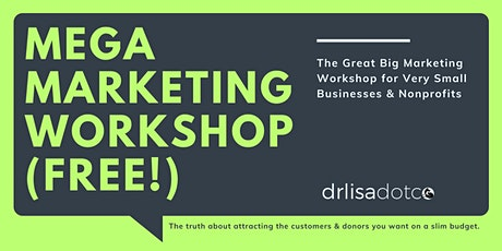 The Great Big Marketing Workshop for Very Small Businesses & Nonprofits tickets