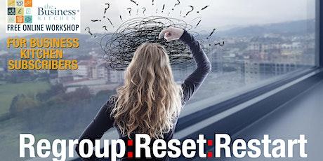 Regroup, Reset, Restart tickets