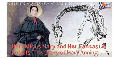 Marvellous Mary and Her Fantastic Fossils: The Story of Mary Anning tickets